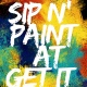 Sip n Paint @ Get It Inn II