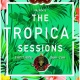 The Tropical Sessions