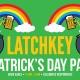 Latchkey St. Patrick's Day Party!