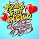 Valentine's Day Friday Fun Night
