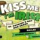 Kiss Me, I'm Irish Dallas St. Patrick's Bar Crawl (2 Days)