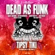 Dead As Funk feat members of Grass is Dead and Heavy Pets