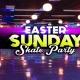 Easter Skate
