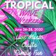 Tropical Wave Weekend