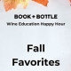 Wine Education Happy Hour: Fall Favorites