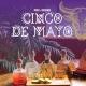 Cinco De Mayo - Tequila celebration with CASAMIGOS