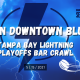 Tampa Bay Lightning Turn Downtown Blue Playoffs Edition