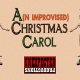 A(n Improvised) Christmas Carol 2021