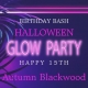 Autumn's B-day Bash Halloween Glow Party