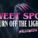 Sweet Spot: Turn Off The Light Halloween Party