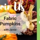 Fabric Pumpkins with Jamie