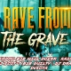 Rave From The Grave | Halloween Event