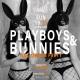 Playboys & Bunnies Halloween Party