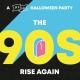 90s Rise Again Halloween