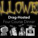 Halloween Drag Dinner