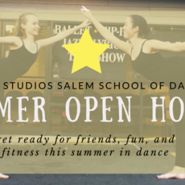 Summer Open House at Starr Studios Salem School of Dance