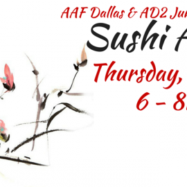 Join AAF Dallas for a Happy Hour Celebration at Sushi Axiom