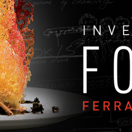 Ferran Adria: The Invention of Food Exhibition Opens
