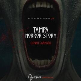 Halloween 16 :: Tampa Horror Story :: Clown Carnival at Jacksons Saturday Oct 29