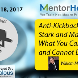 Anti-Kickback, Fraud, Stark and Marketing: What You Can and Cannot Do 2017