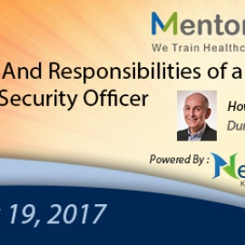 The Roles And Responsibilities of a HIPAA Privacy & Security Officer 2017