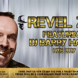Revel: NYE 2017 featuring DJ Barry Harris.