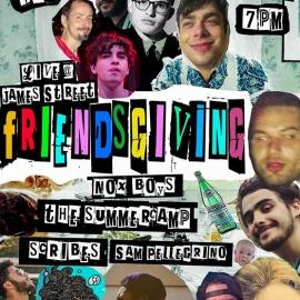 Friendsgiving w/ NOX BOYS, The Summercamp, Scribes & S Pellegrino