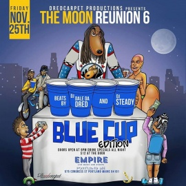 The Moon Reunion 6 Blue Cup Party. Friday Nov 25th at Empire.