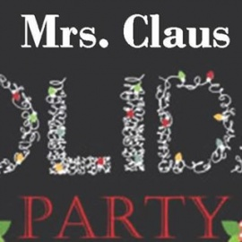 Mrs. Claus Holiday Party