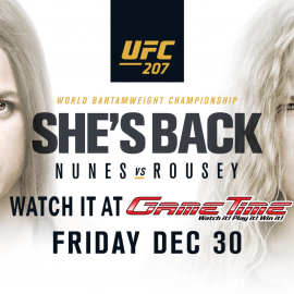 Watch UFC 207 Nunes vs Rousey at GameTime!