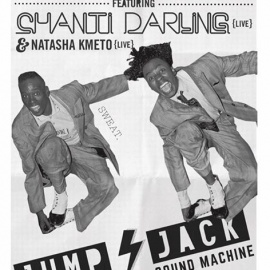 Jump Jack Sound Machine NYE feat. Chanti Darling + Natasha Kmeto