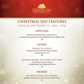 Christmas Day Features at Council Oak Steaks & Seafood
