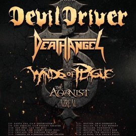 Devildriver, Death Angel, Winds of Plague, The Agonist and more!
