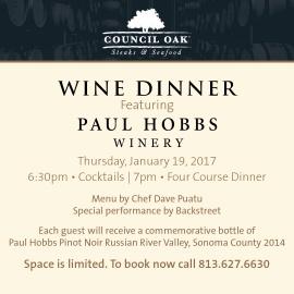 COUNCIL OAK STEAKS & SEAFOOD WINE DINNER FEATURING PAUL HOBBS WINERY