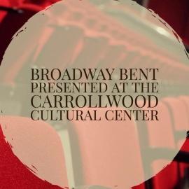 Broadway Bent | The Carrollwood Cultural Center