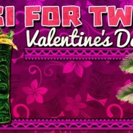 Tiki for Two - Valentine's Day