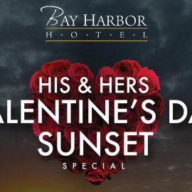 His and Hers Valentine's Day Sunset Special | Bay Harbor Hotel