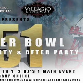 SUPER BOWL 51 WATCH PARTY AFTER PARTY 2017