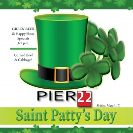 Celebrate St. Patrick's Day at PIER 22 Featuring a Menu with Traditional Irish Fare and Spirited Cocktails