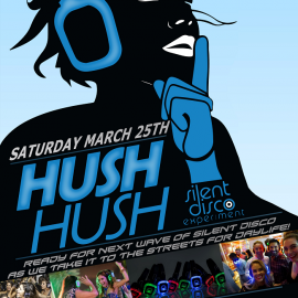 Hush Hush Silent Disco Feat Brian Tedder, Bankface and MORE